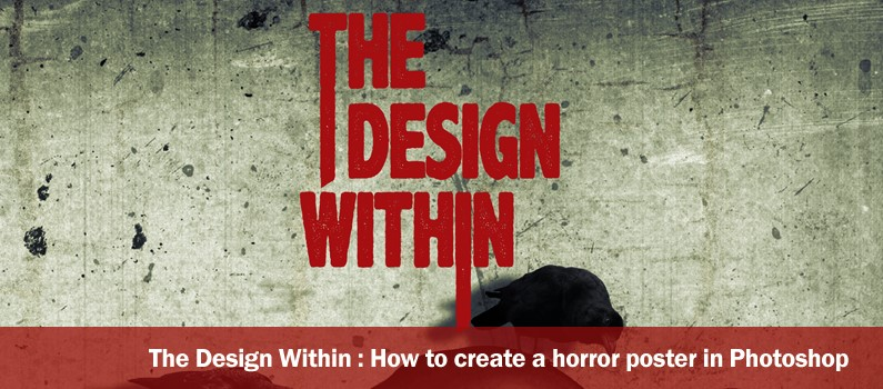 The design within – How to create a horror poster in Photoshop