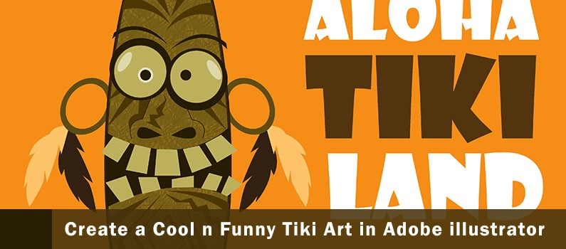 How to Create a Cool and Funny Tiki Art using Adobe Illustrator